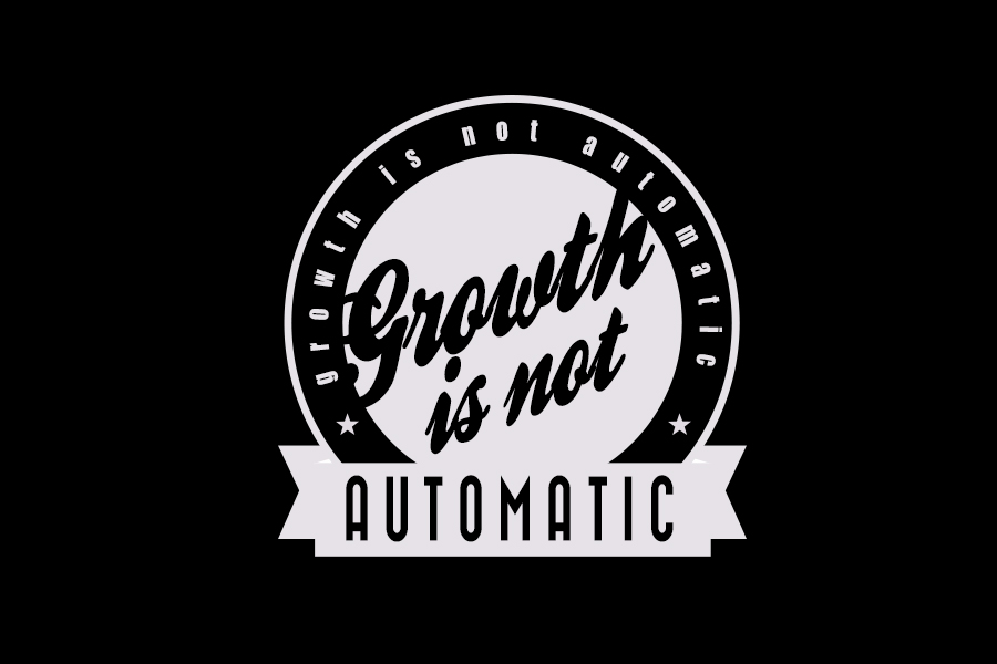 GrowthIsNotAutomatic